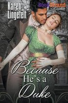 Because He's a Duke (Bookstrand Publishing Romance)
