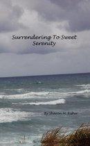 Surrendering to Sweet Serenity