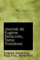 Journal de Eugene Delacroix, Tome Troisieme