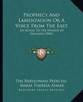Prophecy and Lamentation or a Voice from the East