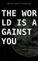 The World Is Against You