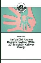 Iran'da Dini Ayd N N de I Im Soylemi (1997-2015) Mohsin Kediver Orne I