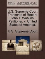 U.S. Supreme Court Transcript of Record John T. Watkins, Petitioner, V. United States of America.