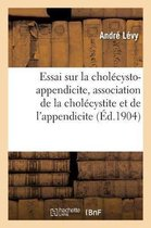 Essai sur la cholecysto-appendicite, association de la cholecystite et de l'appendicite