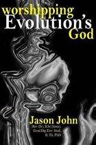Worshipping Evolution's God