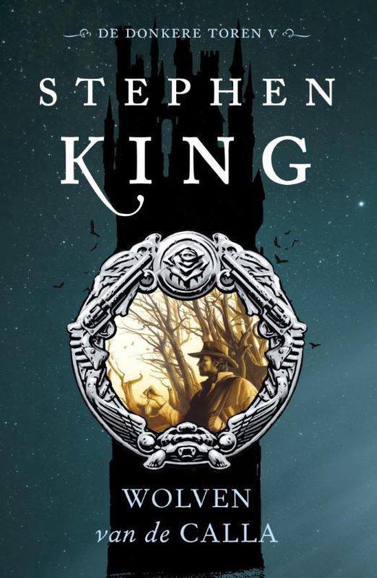 De Donkere Toren 5 - Wolven van de Calla - Stephen King |