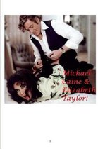 Michael Caine and Elizabeth Taylor!