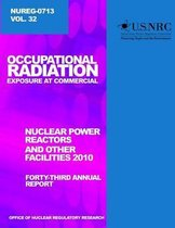 Occupational Radiation Exposure and Commercial Nuclear Power Reactors and Other Facilities 2010
