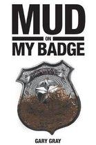 Mud on My Badge