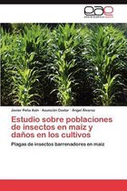 Estudio Sobre Poblaciones de Insectos En Maiz y Danos En Los Cultivos