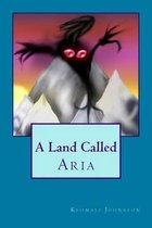 A Land Called Aria