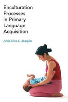 Enculturation Processes in Primary Language Acquisition