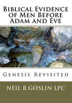 Boek cover Biblical Evidence of Men Before Adam and Eve van Neil R Goslin