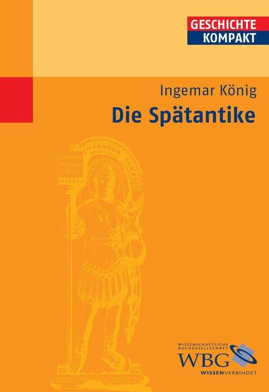 Boek cover Die Spätantike van Ingemar König (Onbekend)