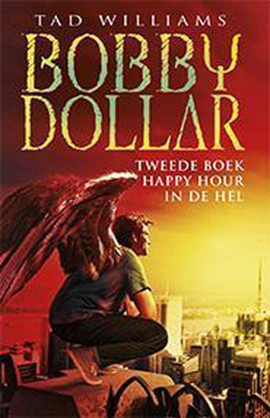 Bobby Dollar 2 - Happy hour in de hel - Tad Williams |