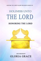 Holiness Unto the Lord: Honoring the Lord