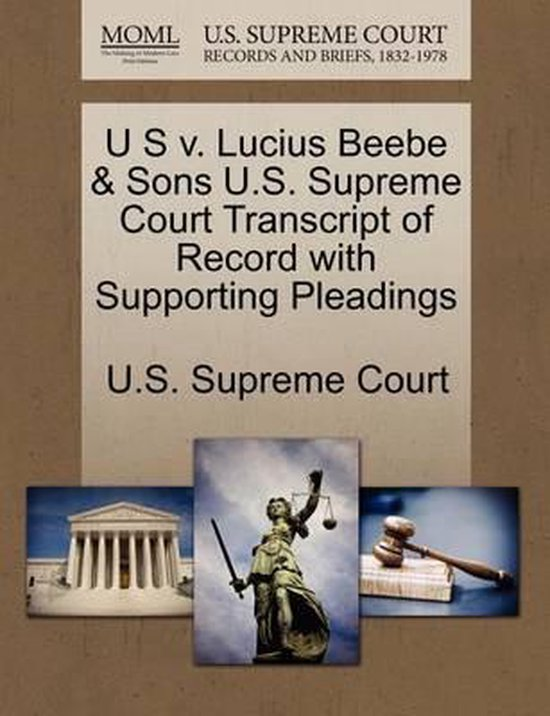 U S V. Lucius Beebe & Sons U.S. Supreme Court Transcript of Record with Supporting Pleadings