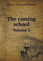 The Coming School Volume 1