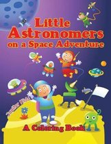 Little Astronomers on a Space Adventure (A Coloring Book)