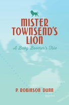 Mister Townsend's Lion: A Baby Boomer's Tale