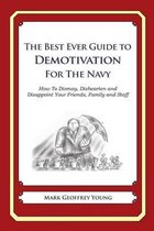 The Best Ever Guide to Demotivation for the Navy