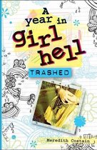 A Year in Girl Hell: Trashed