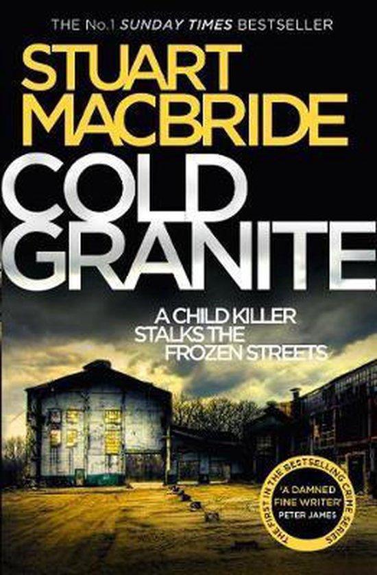Boek cover Cold Granite (Logan McRae, Book 1) van Stuart MacBride (Paperback)