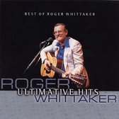 Ultimative hits - Best of Roger Whittaker