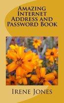 Amazing Internet Address and Password Book