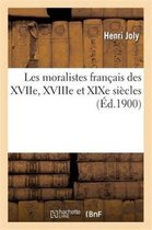 Les moralistes francais des XVIIe, XVIIIe et XIXe siecles