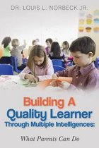 Building a Quality Learner Through Multiple Intelligences