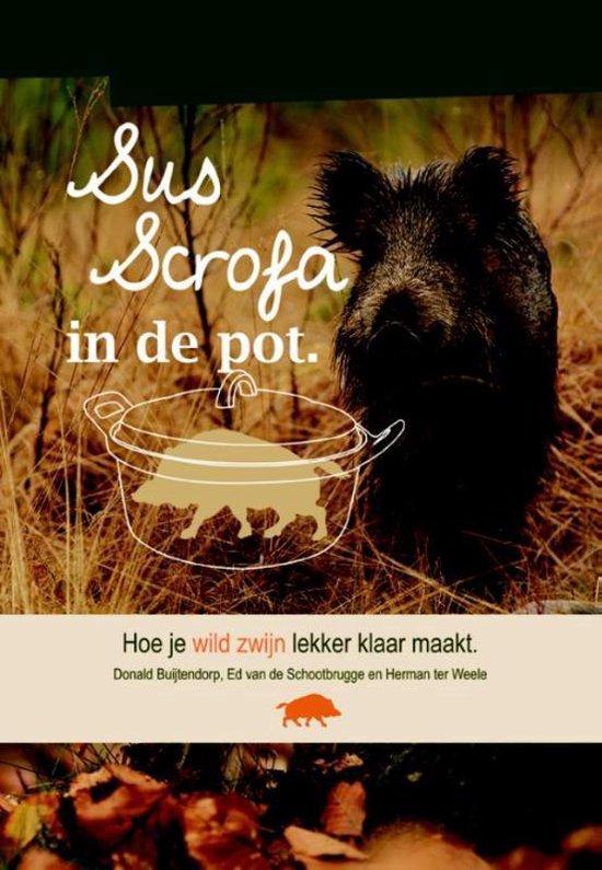 Boek cover Sus Scrofa in de pot van Donald Buijtendorp (Paperback)