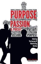Purpose, Passion & Pursuit