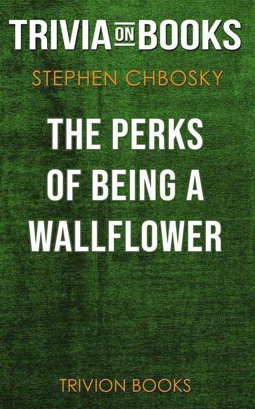 Afbeelding van The Perks of Being a Wallflower by Stephen Chbosky (Trivia-On-Books)