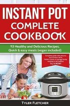 Instant Pot Cookbook. 93 Healthy and Delicious Recipes, Quick & Easy Meals (Vegan Included)