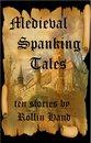 Medieval Spanking Tales