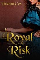 A Royal Risk