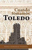 Cuando Tomamos Toledo