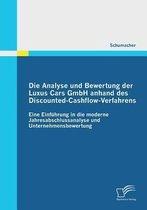 Die Analyse und Bewertung der Luxus Cars GmbH anhand des Discounted-Cashflow-Verfahrens