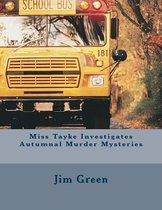 Miss Tayke Investigates Autumnal Murder Mysteries