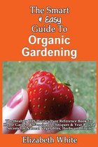 The Smart & Easy Guide to Organic Gardening