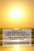 Simon Eichelkatz; The Patriarch