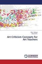 Art Criticism Concepts for Art Teachers