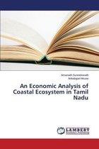 An Economic Analysis of Coastal Ecosystem in Tamil Nadu