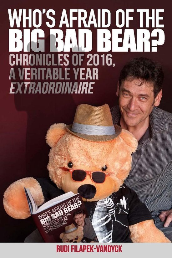 Who's Afraid Of The Big Bad Bear. Chronicles of 2016, a veritable year extraordinaire