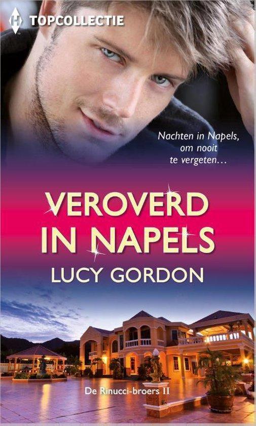 Topcollectie 27 - Veroverd in Napels / De Rinucci-broers 2 - Lucy Gordon |