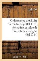 Ordonnance Provisoire Du Roi Du 12 Juillet 1784, Concernant La Formation