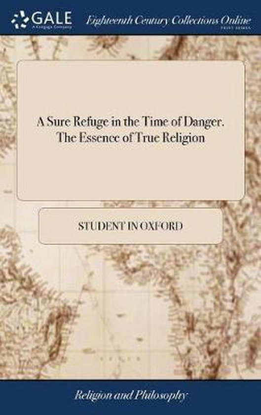 A Sure Refuge in the Time of Danger. the Essence of True Religion