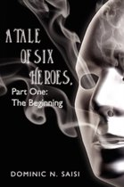 A Tale of Six Heroes, Part One