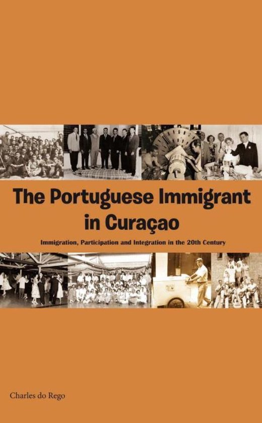 The Portuguese immigrant in Curaçao - Charles Do Rego |